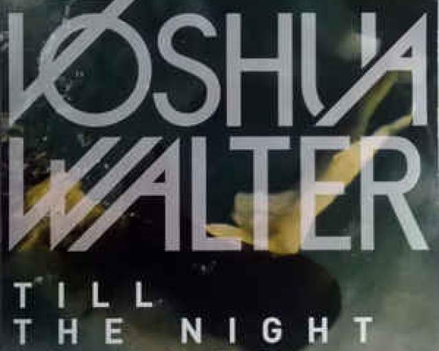 Joshua Walter – Till The Night Is Over